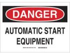 Machine and Operational Sign, DANGER AUTOMATIC START EQUIPMENT, Black/Red On White Legend, Plastic